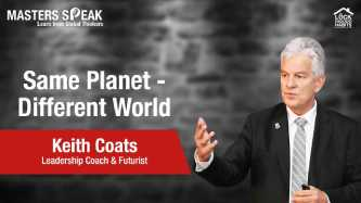 Masters Speak | 'Same Planet - Different World' Leadership lessons from Keith Coats